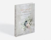 Mau Mengolah Serangga Jadi Santapan Lezat? Pelajari Buku Ini Dulu