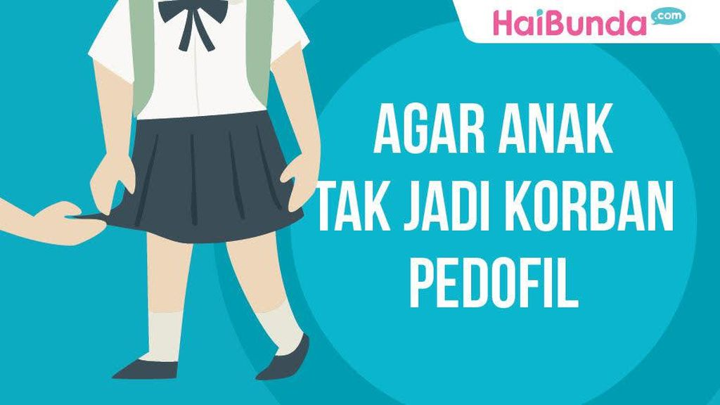Tips Agar Anak Tak Jadi Korban Pedofil
