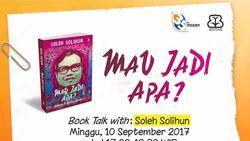 Soleh Solihun akan Bicara Buku Baru Mau Jadi Apa? di IIBF 2017