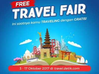 Free Travel Fair: Saatnya Kamu Liburan Gratis