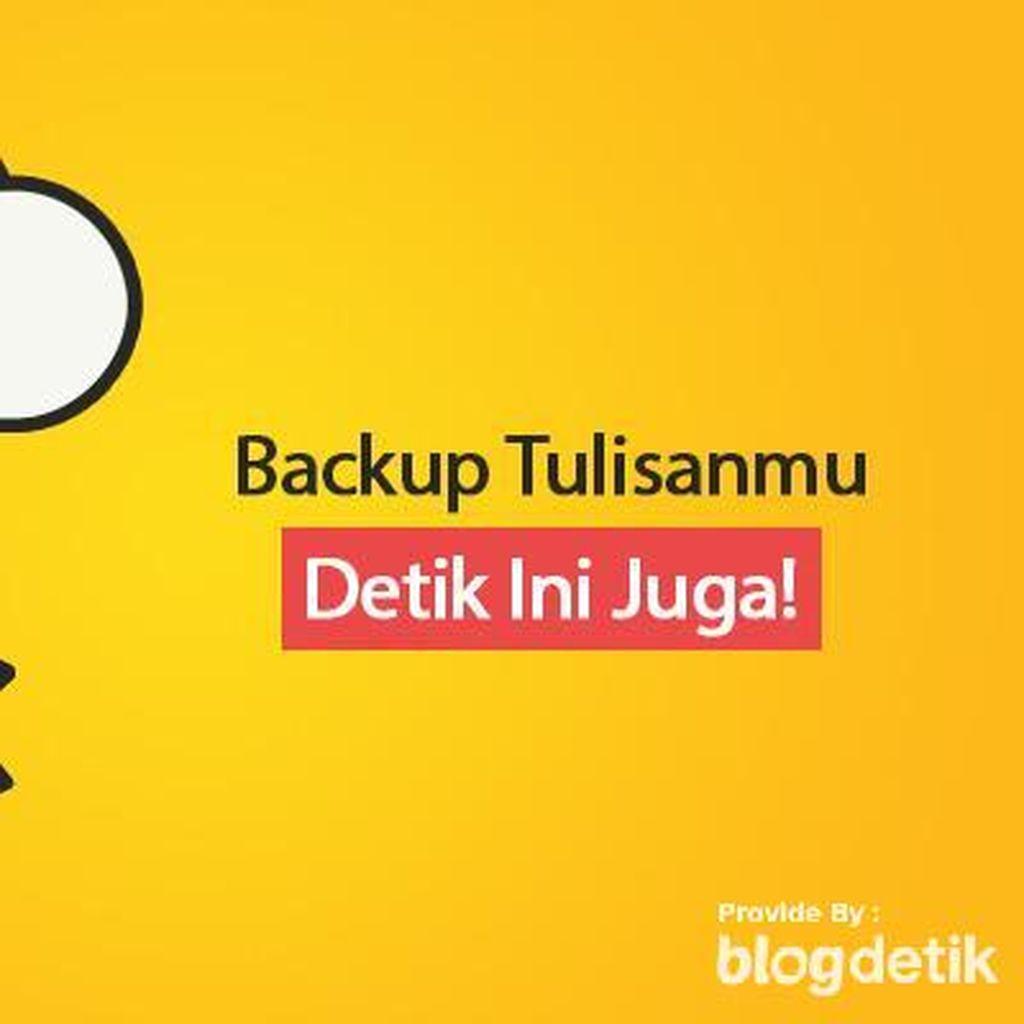 Backup Tulisanmu dan Nantikan Perjalanan Baru Blogdetik Selanjutnya!