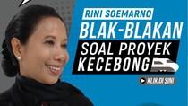 Tonton Rini Soemarno Blak-blakan Soal Proyek Kecebong Pukul 14.00 WIB