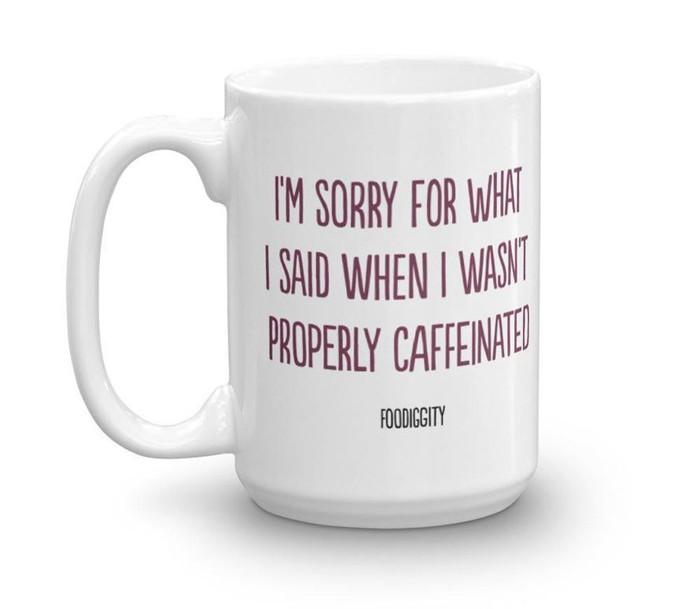Sebagian orang bisa ngomong ngelantur kalau belum minum kopi di pagi hari. Karenanya tercipta pesan Saya minta maaf untuk yang saya katakan saat saya belum cukup dapat asupan kafein pada mug. Foto: Istimewa