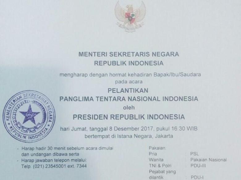 Ini Undangan Pelantikan Marsekal Hadi - Jakarta Marsekal Hadi Tjahjanto akan dilantik sebagai Panglima TNI oleh Presiden Jokowi sore ini di Istana Jakarta Undangan