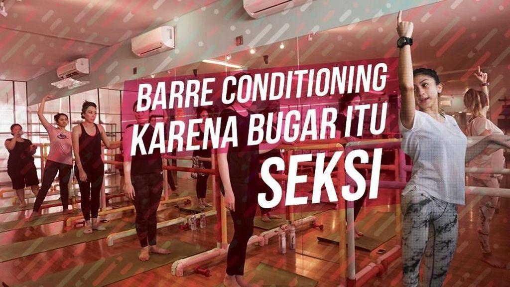 Bugar dan Seksi dengan Barre Conditioning