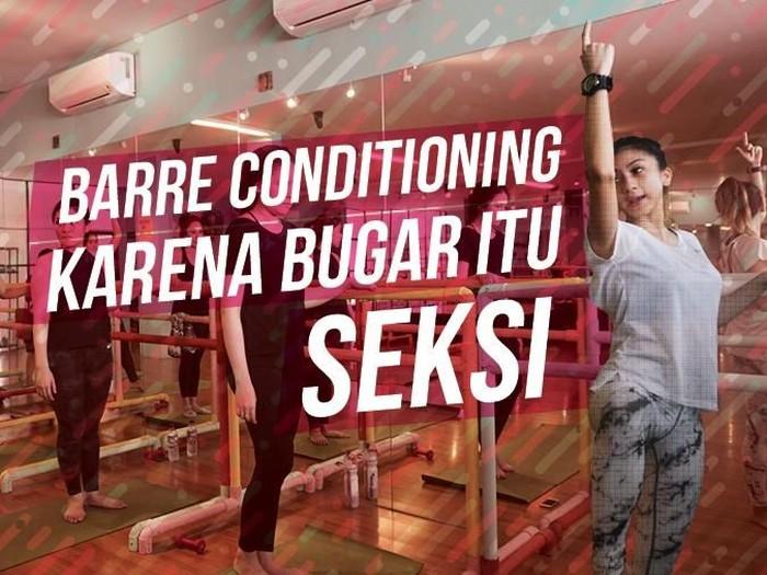 Banyak manfaat yang bisa didapat dari olahraga barre conditioning. Foto: Widiya Wiyanti/detikHealth