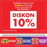 Serbu Tambahan Diskon 10% di Index Living Mall!