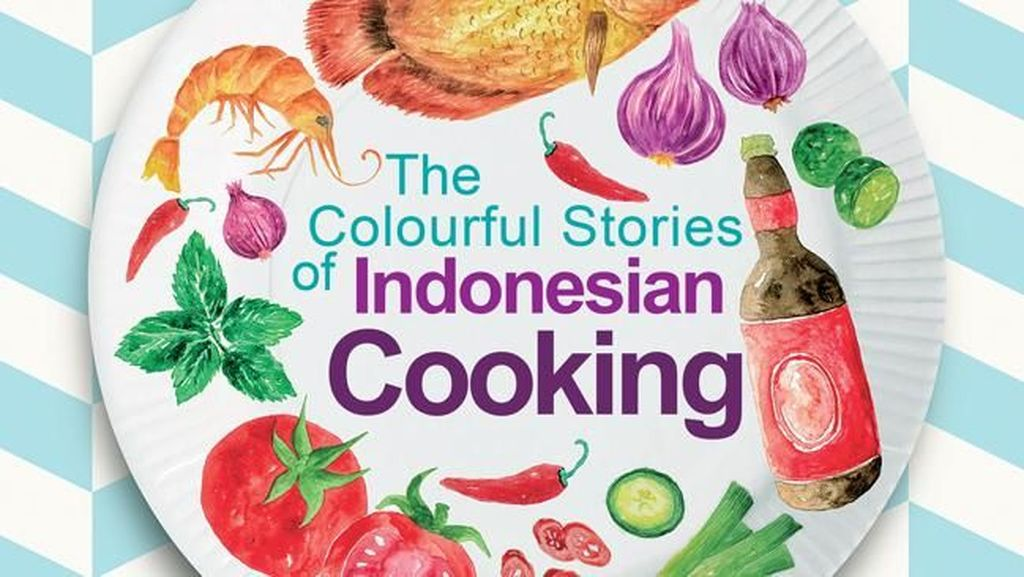 3 Buku Kuliner Indonesia Dinominasikan Gourmand World Cookbook Awards 2018