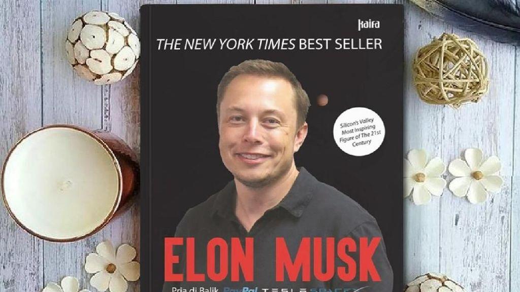 Kagum dengan Ide Gila Elon Musk? Baca Dulu Buku Biografi Ini