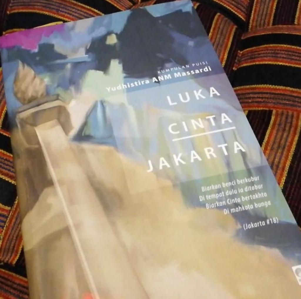 Buku Kumpulan Puisi Luka Cinta Jakarta Terinspirasi dari Kondisi Jakarta