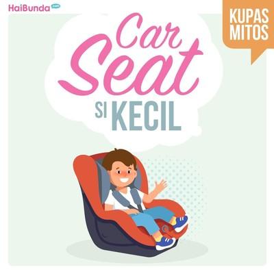 Mitos Fakta Pemakaian Car Seat untuk Anak yang Perlu Bunda Simak