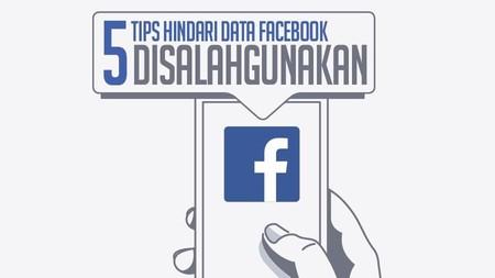 5 Tips Hindari Data Facebook Disalahgunakan