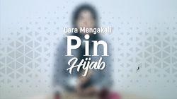 Ini Dia Tips Mengakali Pin Hijab