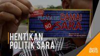 Hentikan Politik dengan Sentimen SARA