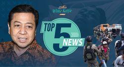 Top 5 News: Riuh Pemindahan Setya Novanto, Evakuasi Sandera di Papua