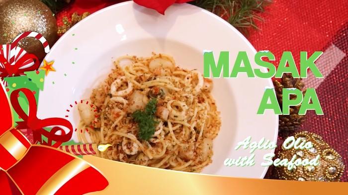 Aglio Olio with Seafood, Sajian yang Pas Saat Natal