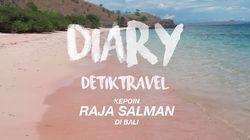 Diary detikTravel: Kepoin Raja Salman di Bali