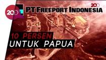 Pemerintah Resmi Beri 10% Saham Freeport ke Pemda Papua
