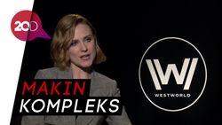 Westworld Season 2 dalam 3 Kata Menurut Evan Rachel Wood