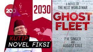 Prabowo Prediksi Indonesia Bubar 2030, Ternyata Mengutip Novel Fiksi