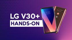 Menjajal Smartphone Cantik LG V30 Plus