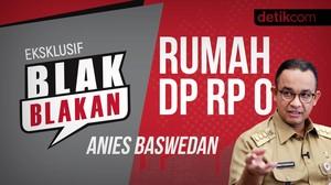 Blak-blakan Anies Baswedan: Menjawab Realisasi Rumah DP Rp 0