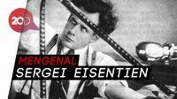 Penghormatan Google untuk Bapak Montase Dunia, Sergei Eisentien