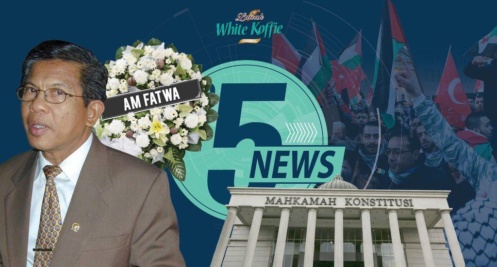 Top 5 News: AM Fatwa Tutup Usia, MK Izinkan Rekan Sekantor Nikah