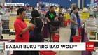 Bazar Buku Murah The Big Bad Wolf Hadir 24 Jam Non Stop