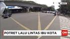 Melihat Kondisi Lalu Lintas di Jalanan Jakarta