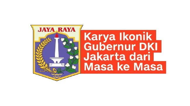 VIDEO: Karya Ikonik Gubernur DKI Jakarta dari Masa ke Masa