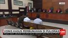 Divonis Mati, Hakim Menilai Pembunuhan di Pulomas Terencana