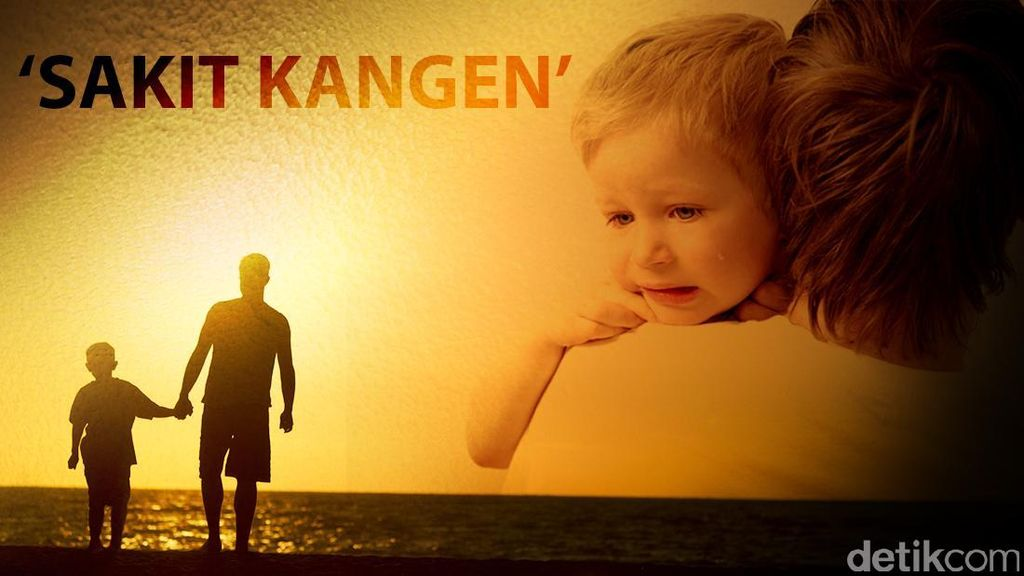 Anak Sakit karena Kangen