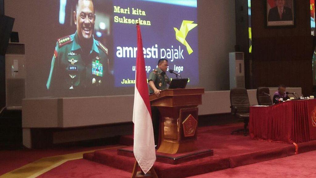 Panglima TNI Ajak Perwira Sampai Prajurit Ikut Tax Amnesty