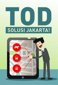 Siapapun Gubernurnya, TOD Solusi Jakarta!