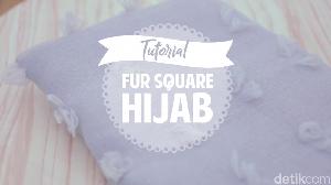Yuk Cobain Fur Square Hijab, Lagi Ngehits Loh