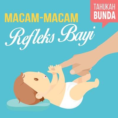 Yuk! Kenali Berbagai Refleks pada Bayi