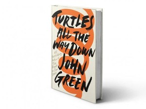 Novel Turtles All the Way Down John Green Lebih Gelap dan Kompleks