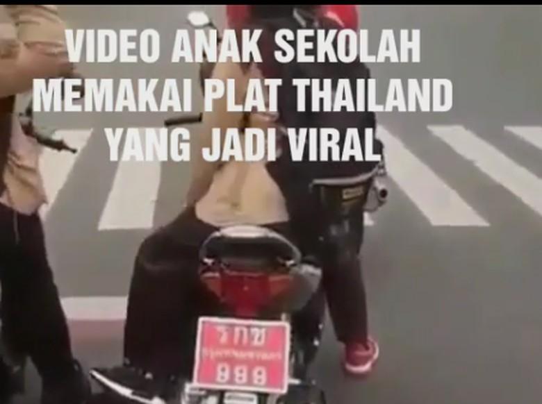 Viral Video Anak Sekolah Jaman Now Naik Motor Pakai Pelat Thailand