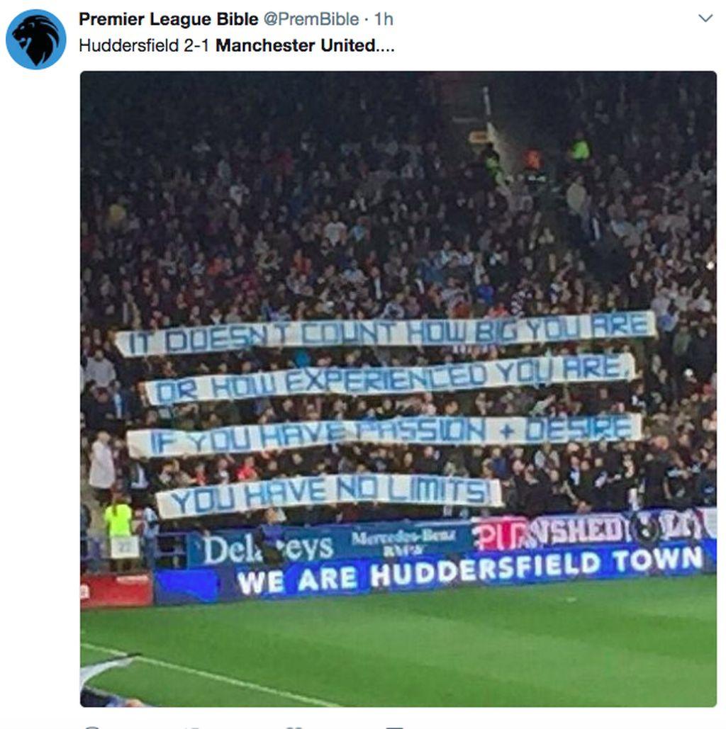 Penampilan Huddersfield Town yang penuh semangat berhasil mengandaskan MU. Ini banner yang sempat ditampilkan suporter mereka, jika kamu punya semangat dan gairah, kamu tidak memiliki batas. Foto: istimewa