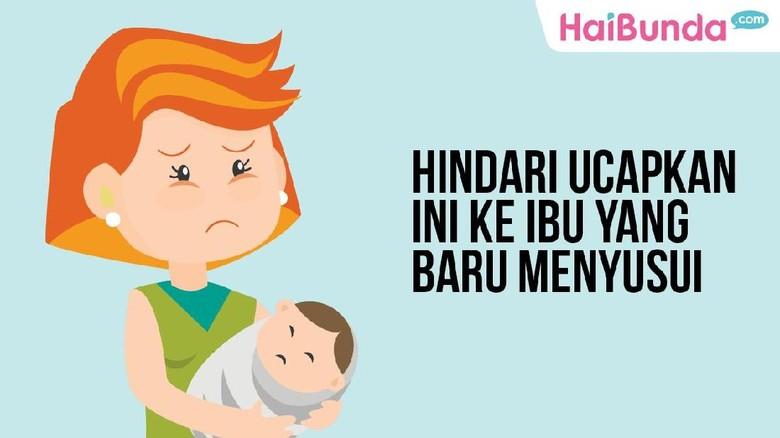 Ucapan terlarang untuk ibu yang baru menyusui/ Foto: Tim Infografis