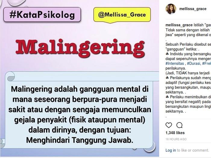 Malingering adalah perilaku berpura-pura sakit atau dengan sengaja mengkondisikan diri dalam sakit jika dilakukan secara berulang dan merupakan pola yang menetap denga tujuna lari dari tanggung jawab. Foto: Screenshot Instagram/@mellissa_grace