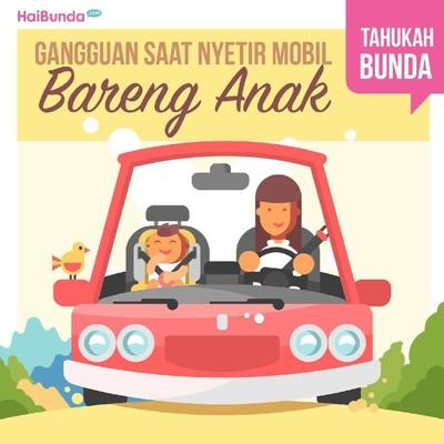 Bunda Perlu Tahu, Gangguan Saat Nyetir Mobil Bareng Anak