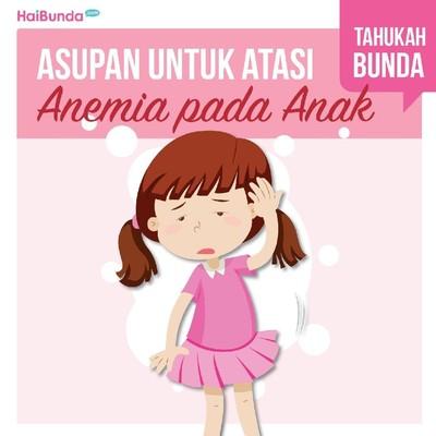 Daftar Asupan Penting Ketika Anak Anemia