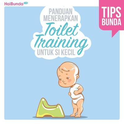 Panduan Toilet Training untuk si Kecil