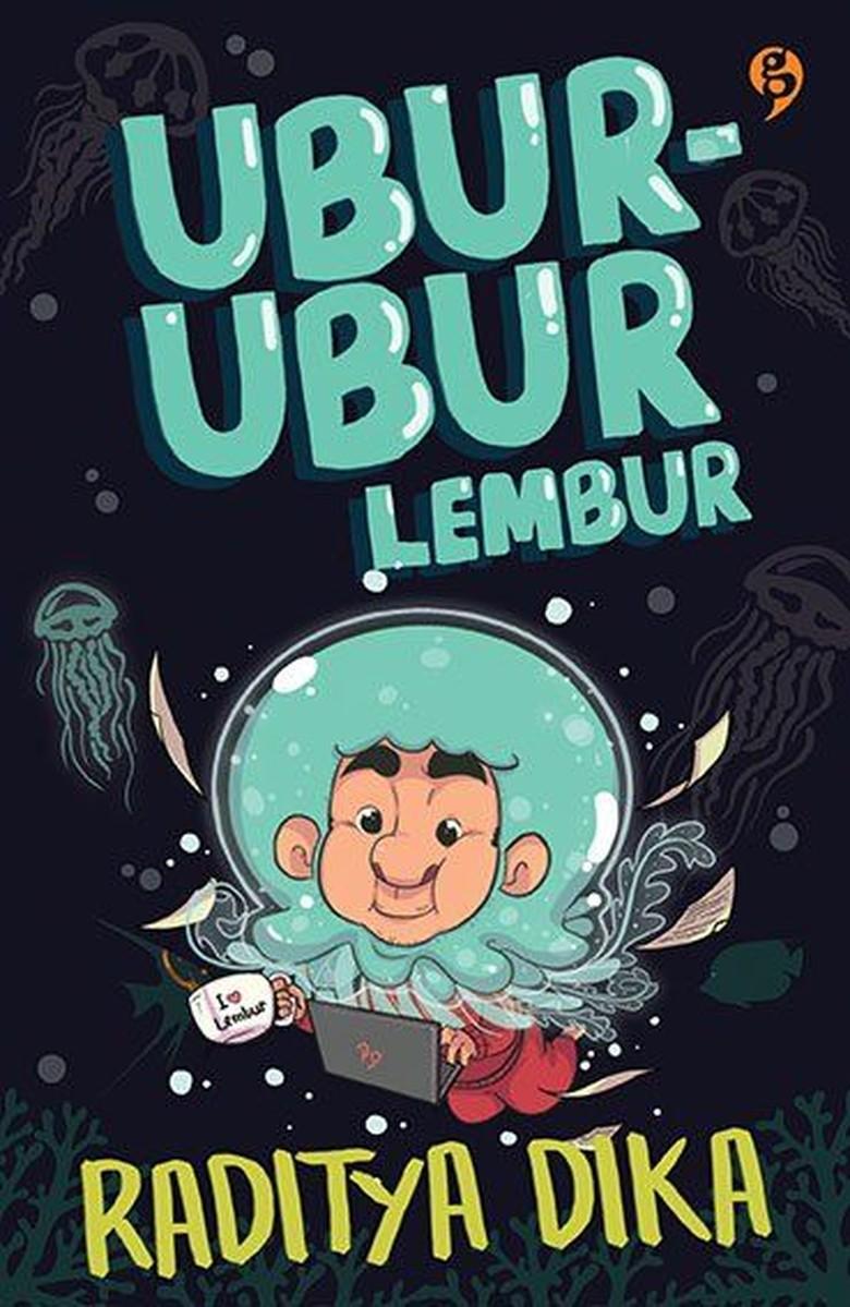Ubur-ubur Lembur Karya Raditya Dika Resmi Diluncurkan Hari Ini