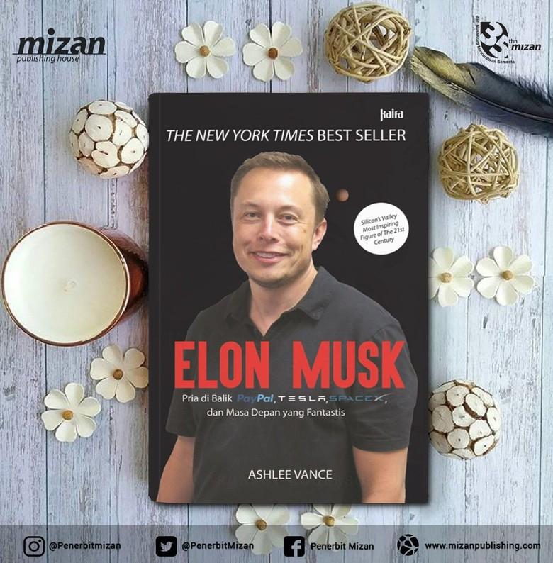 Kagum dengan Ide Gila Elon Musk? Baca Dulu Buku Biografi Ini  Foto: Mizan