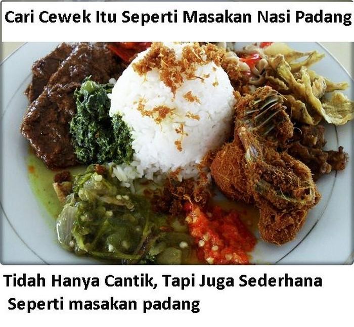 Bener juga nih kata meme ini. Cari cewek itu seperti nasi Padang. Tidak hanya cantik, tapi juga sederhana. Haduh, ada-ada saja! Foto: Istimewa