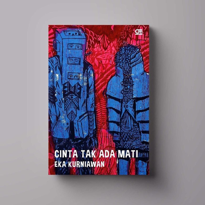 Cinta Tak Ada Mati Eka Kurniawan Cetak Ulang dengan Ilustrasi Eko Nugroho Foto: Istimewa