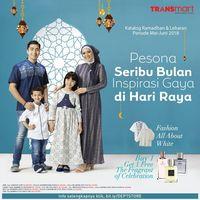 Inspirasi Gaya Ramadan & Hari Raya di Transmart